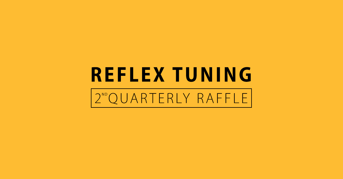 Reflex Tuning Quarterly Raffle
